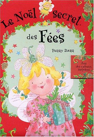 Le Noël secret des Fées : Tout ce qu'il faut savoir pour passer un vrai Noêl de fée par Penny Dawn