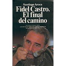 Fidel Castro. El final del camino