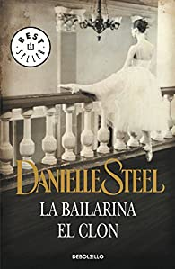 La bailarina | El clon par Danielle Steel