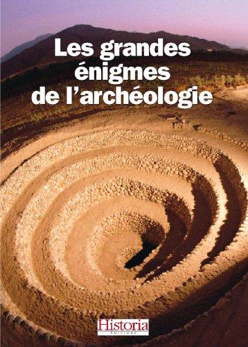 Les grandes énigmes de l'archéologie