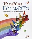 Te cuento mi cuento: Historias para niños escritas por niños (Brujula Oro 12 Años)