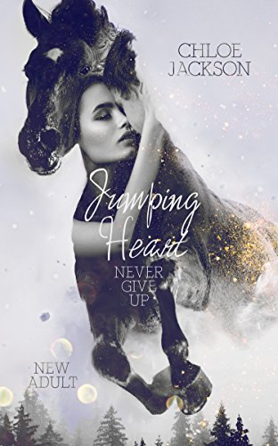 Jumping Heart. Never give up (Chloe Jackson)