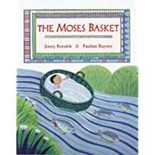 The Moses Basket: A First Bible Story