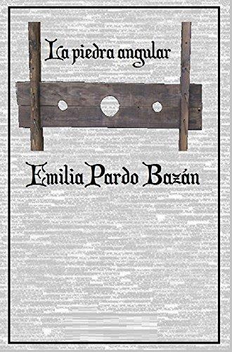 La piedra angular ( ilustrado ) por Emilia Pardo Bazán