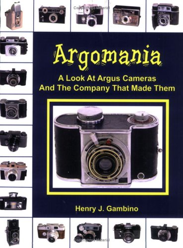 Argomania: A Look at Argus Cameras and the Company That Made Them