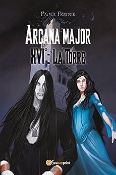 Arcana Major XVI. La Torre di [Paola Fratnik]