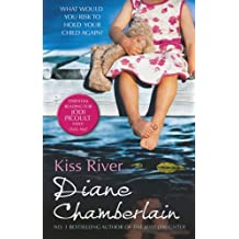 Kiss River (The Keeper of the Light Trilogy, Book 3) by Diane Chamberlain (2013-01-04)