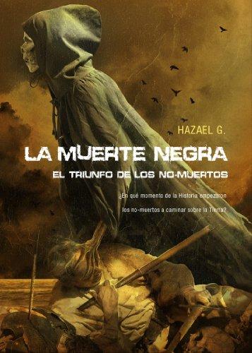 La Muerte Negra. El Triunfo De Los No-Muertos