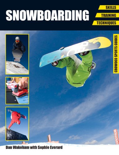 Snowboarding: Skills, Training, Techniques (Crowood Sports Guides) por Dan Wakeham