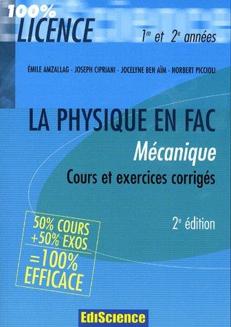 Mécanique : Cours et exercices corrigés 1e et 2e années