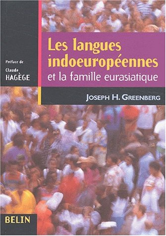 Les langues indoeuropéennes et la famille eurasiatique. Tome 1, Grammaire