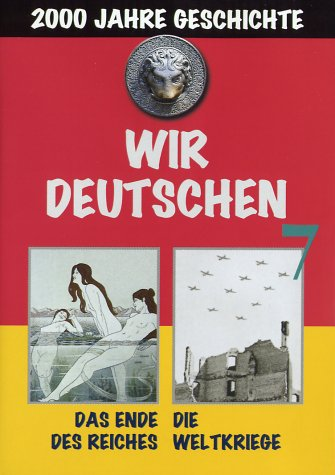 7: Das Ende des Reiches/Weltkriege