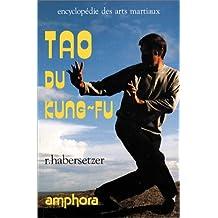 Tao du Kung-Fu. 20 formes du Wai-Chia à main nue