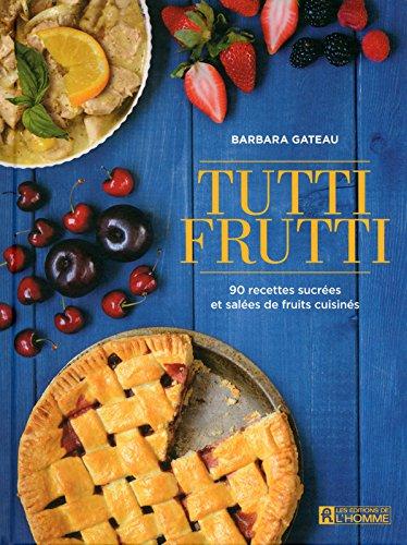 Tutti frutti par Barbara Gateau