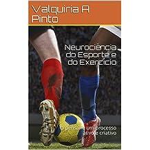 Neurociência do Esporte e do Exercício: O pensar é um processo ativo e criativo (Portuguese Edition)