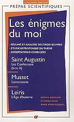 Les énigmes du moi : Saint Augustin, Les Confessions (livre X) ; Musset, Lorenzaccio ; Leiris, L'Age d'homme