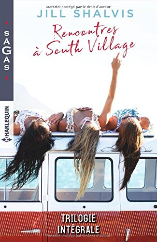 Rencontres  South Village : Un serment risqu - Quelqu'un  aimer - Il suffirait d'y croire