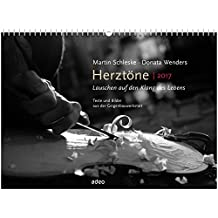 Herztöne 2017 - Wandkalender: Lauschen auf den Klang des Lebens.Texte und Bilder aus der Geigenbauwerkstatt