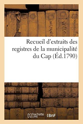 Recueil d'extraits des registres de la municipalité du Cap