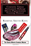 Cosmetic Tattoo Permanent Makeup Micro-pigmentation Training Manual: Full Colour Edition 6a International Standards Sibbsks504a: Volume 6 (Beauty School Books Training Manuals)