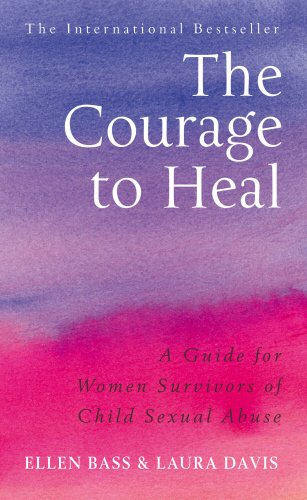 The Courage to Heal: A Guide for Women Survivors of Child Sexual Abuse por Ellen Bass
