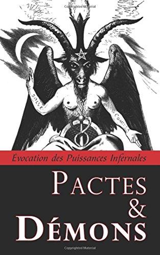 Pactes & Démons: Évocation des Puissances Infernales par Inconnu