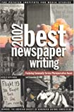 Best Newspaper Writing 2002: Winners - The American Society of Newspaper Editors' Competition by Keith Woods (2002-07-01)