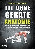 Fit ohne Geräte - Anatomie: Bodyweight-Training lernen und verstehen