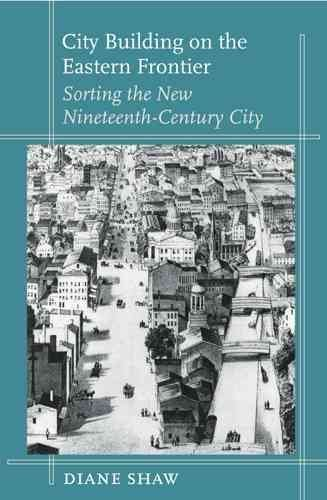 [(City Building on the Eastern Front : Sorting the New Nineteenth-Century City)] [By (author) Diane Shaw] published on (November, 2004)