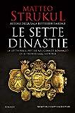 Le sette dinastie. La lotta per il potere nel grande romanzo dell'Italia rinascimentale (Italian Edition)