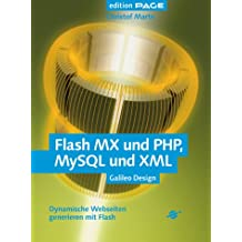 Flash MX und PHP, MySQL und XML - Dynamische Webseiten generieren mit Flash, mit CD (Galileo Design)
