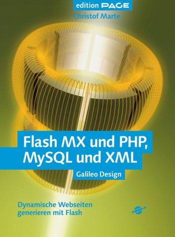 Flash MX und PHP, MySQL und XML, m. CD-ROM
