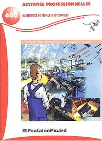 Activités professionnelles BEP Maintenance de véhicules automobiles 1ère année par Bruno Sassier, Claude Marmounier
