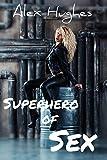 Superhero of Sex: (Latex, Uniform, Roleplay) (English Edition)