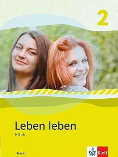 Leben leben - Neubearbeitung / Ethik - Ausgabe für Hessen: Schülerbuch 7.-8. Klasse