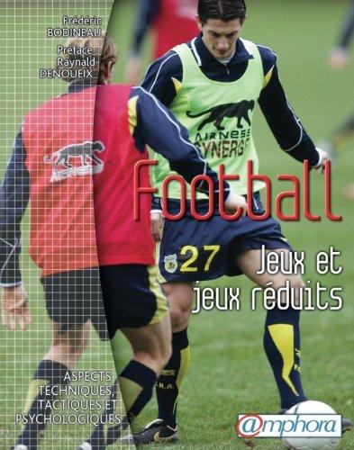 Football Jeux et jeux réduits par Frédéric Bodineau