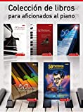 Colección Completa '50 Partituras Para Aficionados Al Piano'