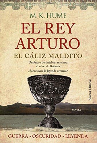 El rey Arturo (III). El cáliz maldito (Alianza Literaria (Al)) por M. K. Hume