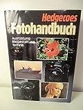 Hedgecoes Fotohandbuch. Ausrüstung, Bildgestaltung, Technik - John Hedgecoe