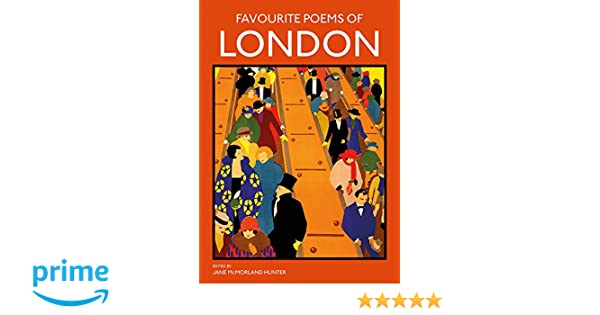 5c862234a Favourite Poems of London  Collection of Poems to celebrate the city   Amazon.co.uk  Jane McMorland Hunter  9781849944830  Books