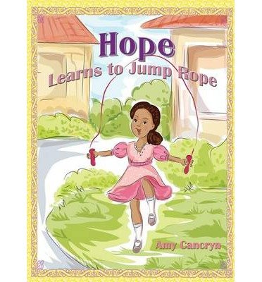 by-cancryn-amy-michelle-author-hope-learns-to-jump-rope-nov-2013-hardcover-