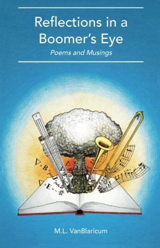 Reflections in a Boomer's Eye: Poems and Musings