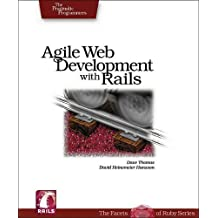Agile Web Development with Rails: A Pragmatic Guide (Pragmatic Programmers) by Dave Thomas (2005-08-07)