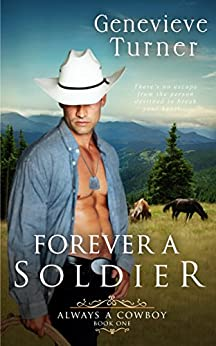 Forever a Soldier (Always a Cowboy, Book One) (English Edition) di [Turner, Genevieve]