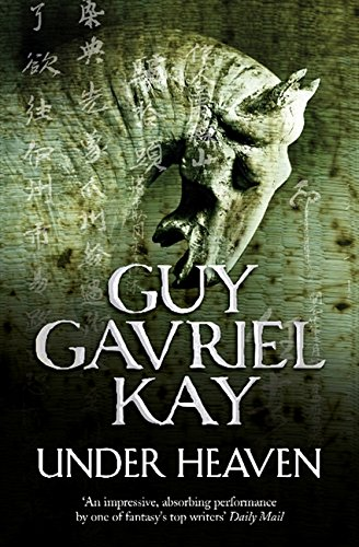 Under Heaven por Guy Gavriel Kay