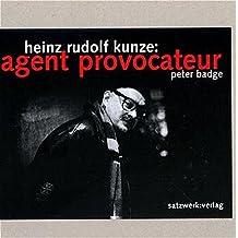 Heinz Rudolf Kunze: Agent provocateur