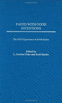 Paved with Good Intentions: The NGO Experience in North ...
