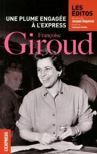 Françoise Giroud une plume engagée à l'Express