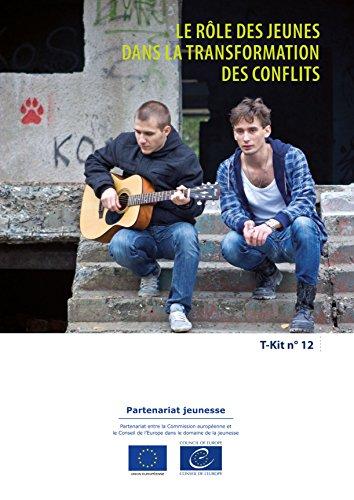 T-Kit 12 - Le rôle des jeunes dans la transformation des conflits por Nadine Lyamouri-Bajja