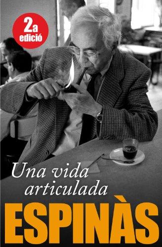 Una vida articulada por Josep M. Espinàs